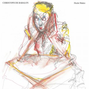 Hectic Shakes Ep by Christoph De Babalon