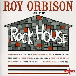 Roy Orbison At The Rock House by Roy Orbison