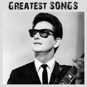 Greatest Songs by Roy Orbison