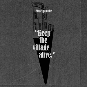 Keep The Village Alive (Deluxe) by Stereophonics
