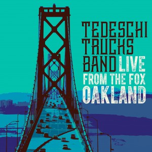 Live From The Fox Oakland (Cd 1) by Tedeschi Trucks Band