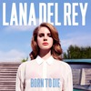 Born To Die (Vinyl Lp)