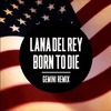 Born To Die (Gemini Remix) (Single)