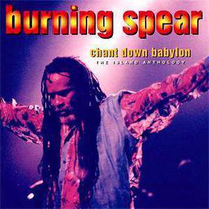 Chant Down Babylon: The Island Anthology (Cd 1) by Burning Spear