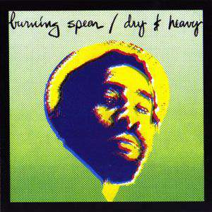 Dry & Heavy – Burning Spear download mp3