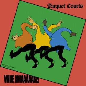 Wide Awake! by Parquet Courts
