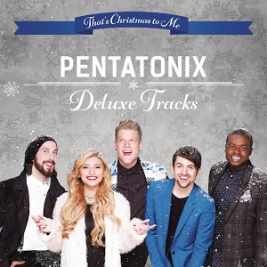 That's Christmas To Me: Deluxe Tracks - Ep by Pentatonix