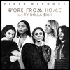 Work From Home (Feat. Ty Dolla $ign) (Single)
