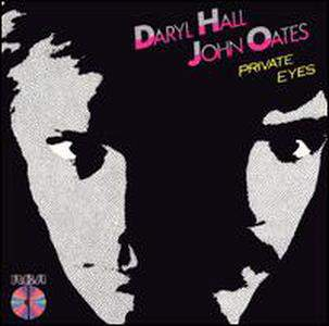 Private Eyes by Daryl Hall and John Oates