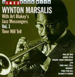 With Art Blakey's Jazz Messengers Vol. 1 Time Will Tell by Wynton Marsalis