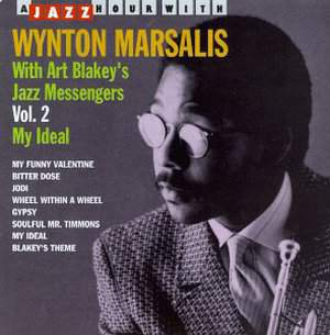 With Art Blakey's Jazz Messengers Vol. 2 My Ideal by Wynton Marsalis