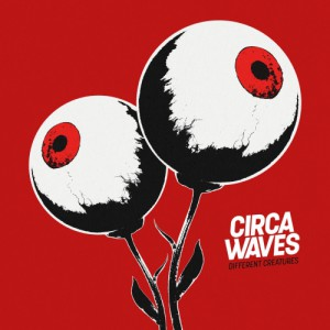 Different Creatures by Circa Waves