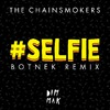Selfie (Botnek Remix) (Single)