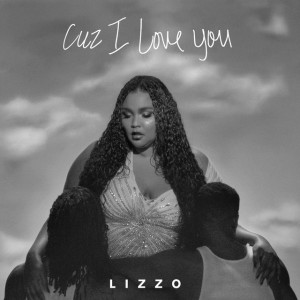 Cuz I Love You (Deluxe) by Lizzo