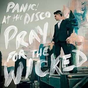 Pray For The Wicked by Panic! At the Disco