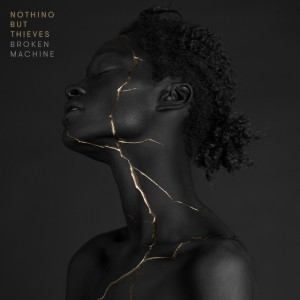 Broken Machine (Deluxe Edition) by Nothing But Thieves
