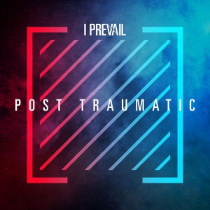 Post Traumatic (Live / Deluxe) by I Prevail