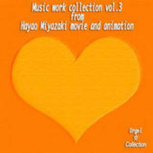Music Work Collection, Vol. 3 From Hayao Miyazaki Movie And Animation by Soundtrack - Various Artists