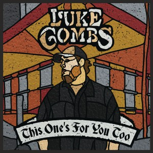 This Ones For You Too by Luke Combs