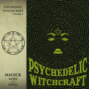 Magick Rites And Spells by Psychedelic Witchcraft