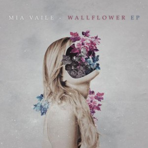 Wallflower Ep by Mia Vaile