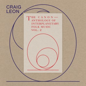 Anthology of Interplanetary Folk Music Vol. 2: The Canon by Craig Leon