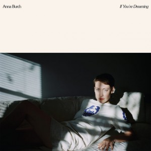 If You are Dreaming by Anna Burch