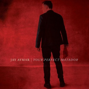 Your Perfect Matador by Jay Aymar