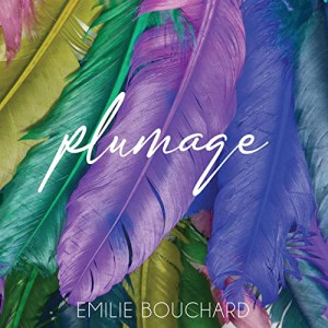Plumage by Emilie Bouchard
