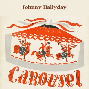 Carousel by Johnny Hallyday