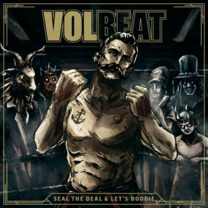 Seal The Deal and Lets Boogie (Deluxe) by Volbeat