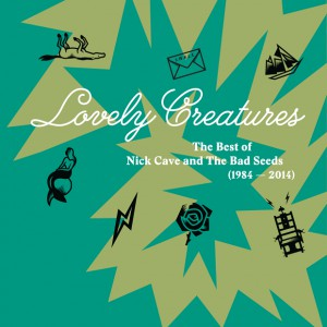 Lovely Creatures (1984-2014) (Deluxe Edition) Cd1 by Nick Cave and the Bad Seeds