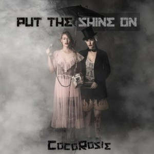 Put The Shine On by CocoRosie