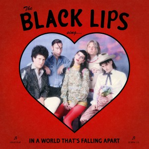 Sing In A World Thats Falling Apart by Black Lips