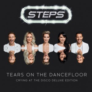 Tears On The Dancefloor [Crying At The Disco Deluxe Edition] by Steps