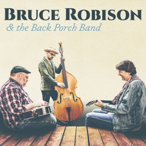 Bruce Robison and the Back Porch Band by Bruce Robison