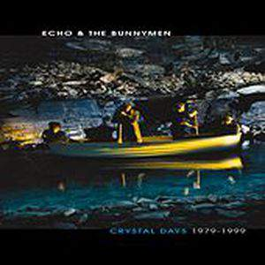 Crystal Days 1979-1999 [disc 1] by Echo And The Bunnymen