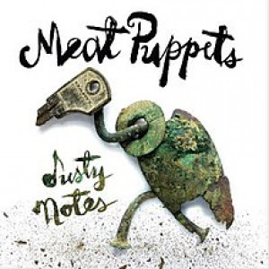 Dusty Notes by Meat Puppets