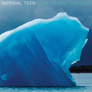 Now We Are Timeless by Imperial Teen