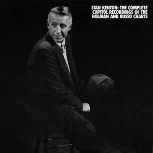 The Complete Capitol Recordings Of The Holman And Russo Charts (Disc 4) by Stan Kenton