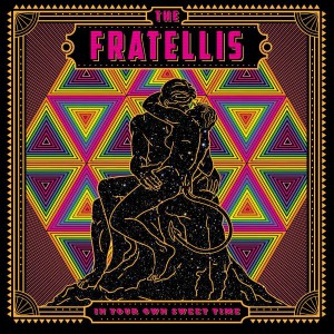 In Your Own Sweet Time by Fratellis