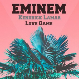 Love Game (Feat. Kendrick Lamar) (Single) by Eminem