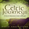 David Arkenstone - 2011 - Celtic Journeys