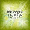 Balancing On A Ray Of Light [Cds]