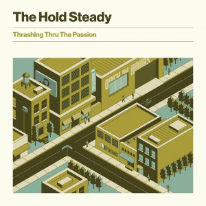 Thrashing Thru The Passion by Hold Steady
