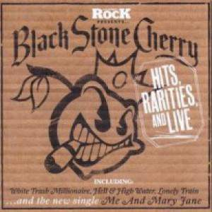 Hits, Rarities, And Live by Black Stone Cherry