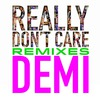 Really Dont Care (Remixes) (Ep)