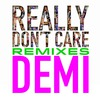Really Dont Care (Remixes) (Single)