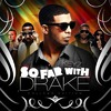 Drake And Keyz-So Far With Drake (Collabos)