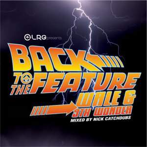 Back To The Feature - Mixed By Nick Catchdubs by Wale And 9Th Wonder